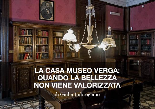 La casa museo Verga: quando la bellezza non viene valorizzata